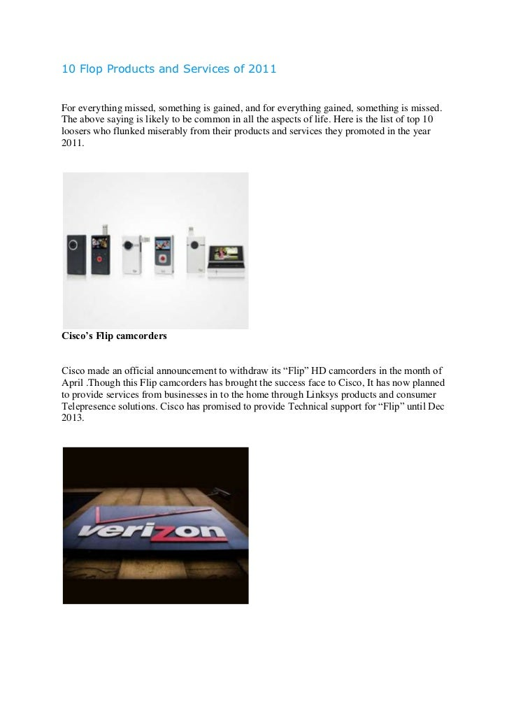 10 Flop Products and Services of 2011For everything missed, something is gained, and for everything gained, something is m...