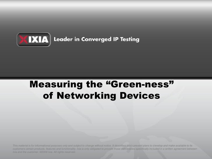 """Measuring the """"Green-ness""""                 of Networking Devices     This material is for informational purposes only and ..."""