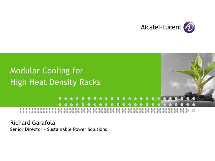 Modular Cooling for High Heat Density Racks    Richard Garafola Senior Director – Sustainable Power Solutions