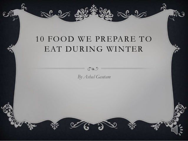 10 FOOD WE PREPARE TO EAT DURING WINTER By Ashal Gautam