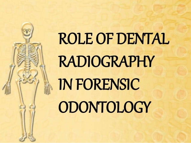 Role Of Dental Radiography In Forensic Odontology