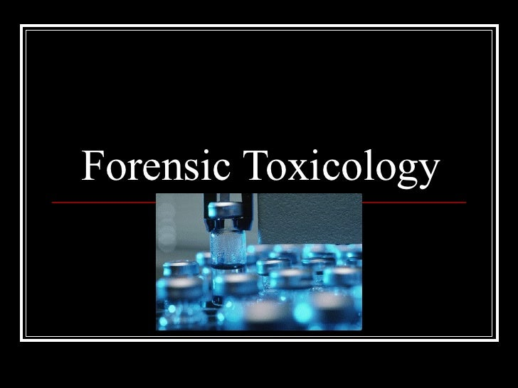forensic toxicology Across the full range of forensic disciplines from toxicology to dna and fingerprints, we employ rigorous, multidisciplinary approaches to meet the unique, complex needs of clients in government, education, and private industry as lead implementer of the national institute of justice's forensic.