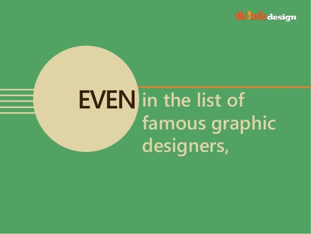 YOU 5 In The List Of Famous Graphic Designers EVEN