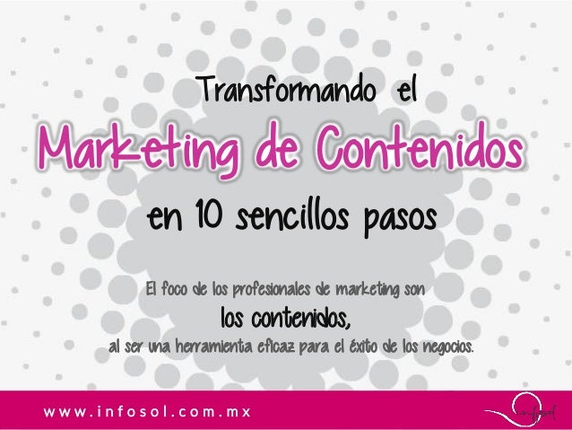 Transformando el El foco de los profesionales de marketing son los contenidos, al ser una herramienta eficaz para el éxito...