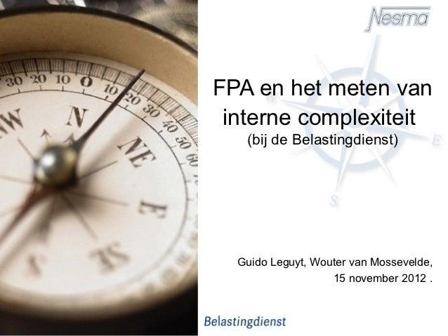 FPA en het meten van interne complexiteit   (bij de Belastingdienst)  Guido Leguyt, Wouter van Mossevelde,                ...