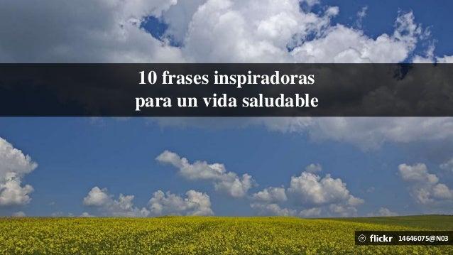 10 Frases Inspiradoras Para Una Vida Saludable