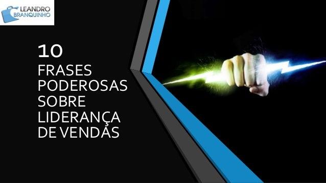 10 Frases Poderosas Sobre Liderança Com Leandro Branquinho