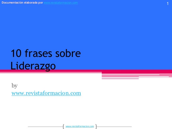 10 frases sobreLiderazgo<br />by<br />www.revistaformacion.com<br />1<br />