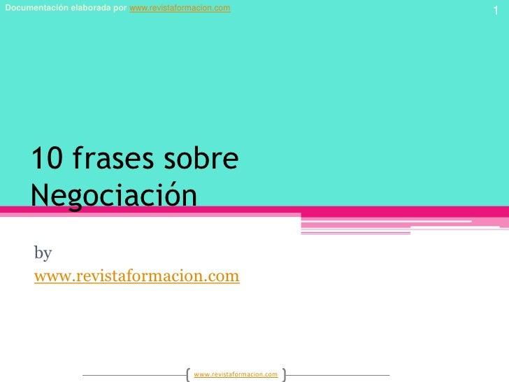 10 frases sobreNegociación<br />by<br />www.revistaformacion.com<br />1<br />