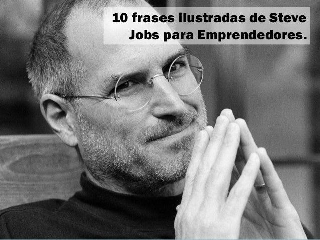 10 Frases Ilustradas De Steve Jobs Para Emprendedores