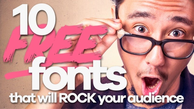 10 Free Fonts That Will Rock Your Audience