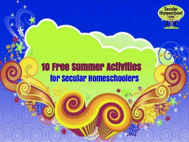 10 Free Summer Activities for Secular Homeschoolers