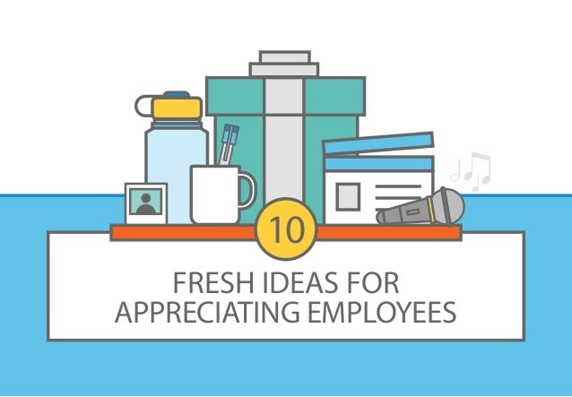 FRESH IDEAS FOR APPRECIATING EMPLOYEES 10