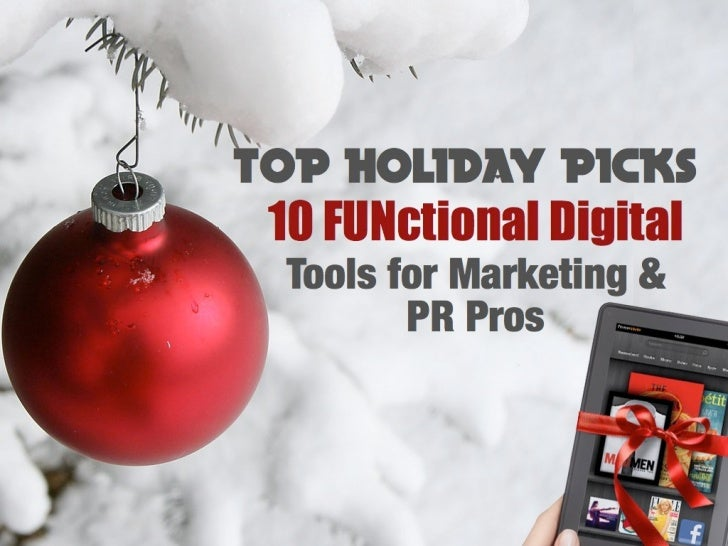 TOP HOLIDAY PICKS                      10 FUNctional Digital Tools for                          Marketing & PR ProsWe star...