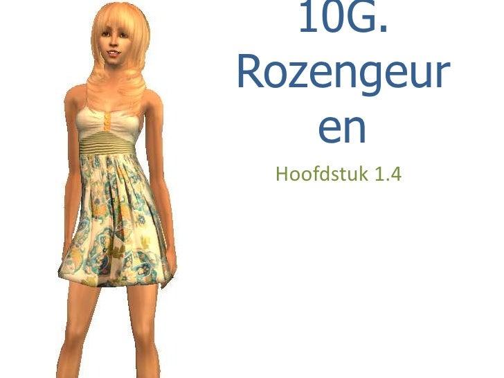 10G. Rozengeuren<br />Hoofdstuk 1.4<br />