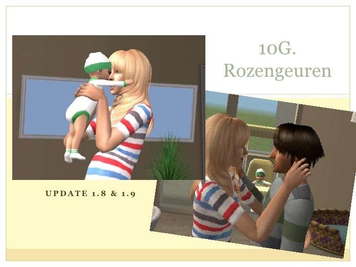 10G. Rozengeuren<br />Update 1.8 & 1.9<br />