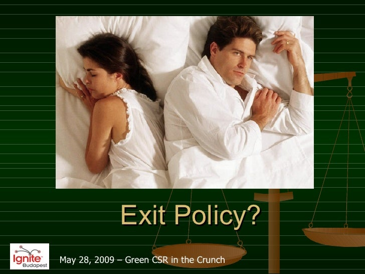 Exit Policy? May 28, 2009 – Green CSR in the Crunch