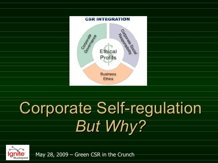 Corporate Self-regulation But Why? May 28, 2009 – Green CSR in the Crunch