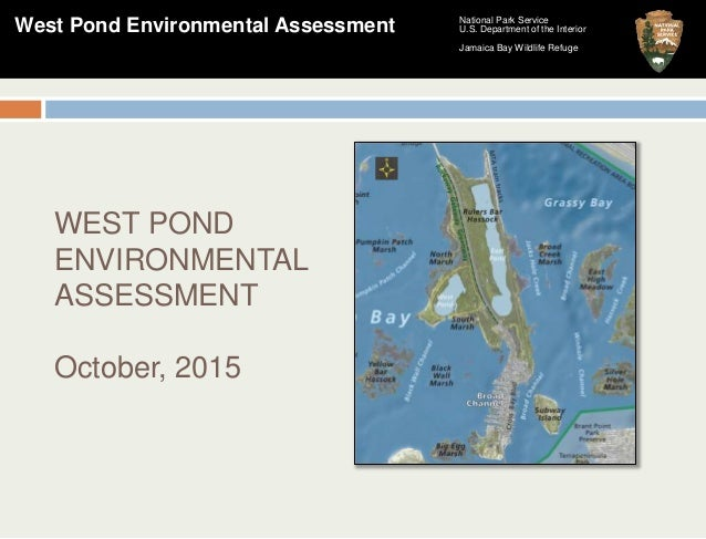 National Park Service U.S. Department of the Interior Jamaica Bay Wildlife Refuge West Pond Environmental Assessment WEST ...