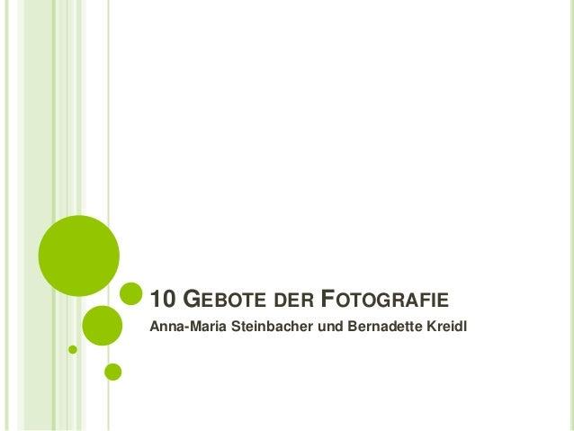 10 GEBOTE DER FOTOGRAFIEAnna-Maria Steinbacher und Bernadette Kreidl