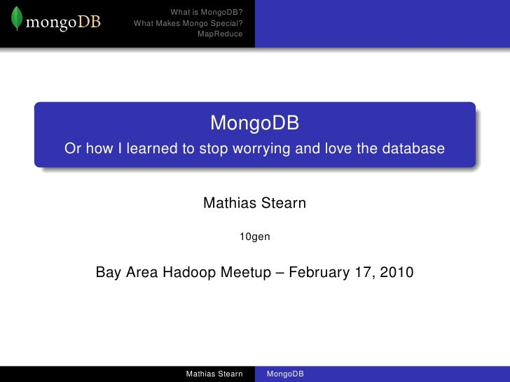 What is MongoDB?           What Makes Mongo Special?                          MapReduce                                Mon...