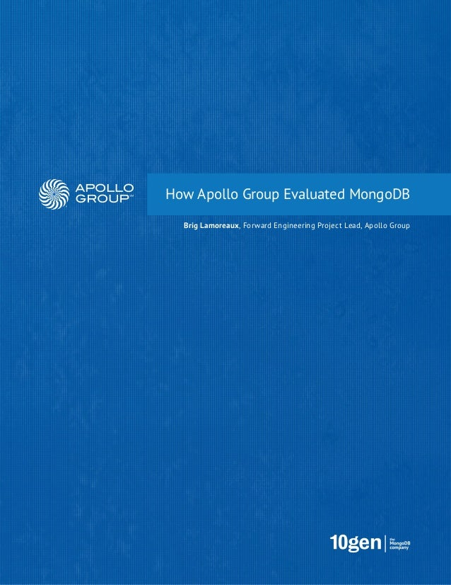 How Apollo Group Evaluated MongoDB  Brig Lamoreaux, Forward Engineering Project Lead, Apollo Group