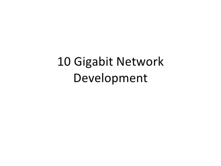 10 Gigabit Network Development