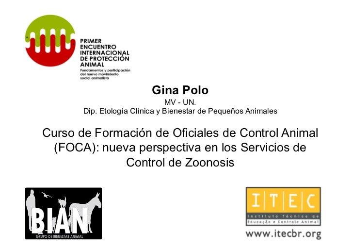 Gina Polo                               MV - UN.       Dip. Etología Clínica y Bienestar de Pequeños AnimalesCurso de Form...
