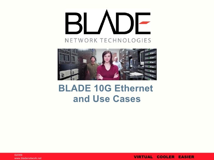 BLADE 10G Ethernet  and Use Cases