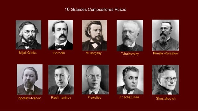 Rachmaninov Prokofiev Khachaturian Mijail Glinka Shostakovich Borodin Musorgsky Tchaikovsky Rimsky-Korsakov Ippolitov-Ivan...