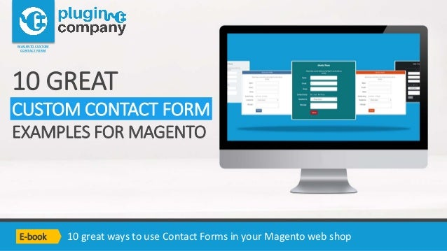 10 great ways to use Contact Forms in your Magento web shop MAGENTO CUSTOM CONTACT FORM 10 GREAT CUSTOM CONTACT FORM EXAMP...