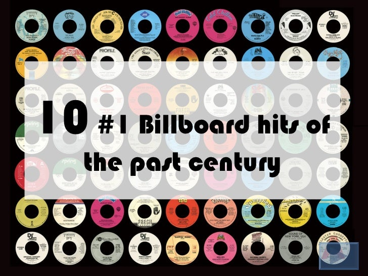 10 #1 Billboard hits of   the past century