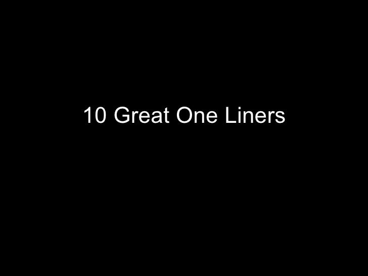 10 Great One Liners