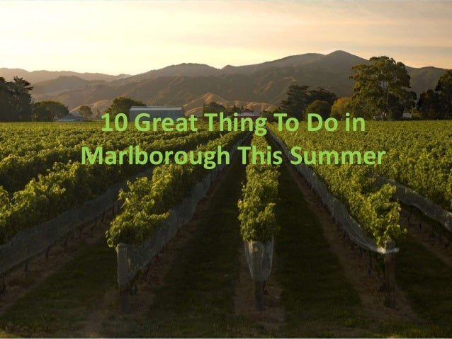 10 Great Thing To Do inMarlborough This Summer