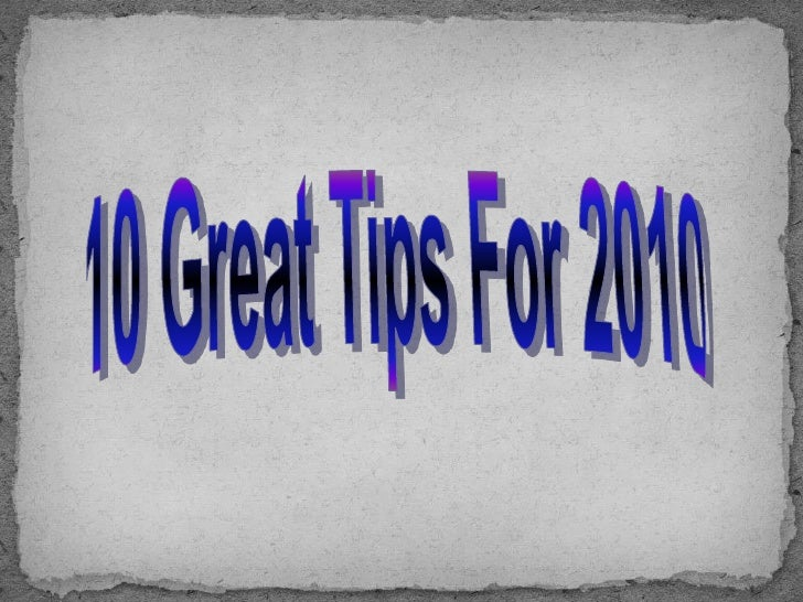 10 Great Tips For 2010<br />