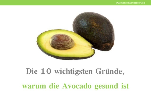 10 gr nde warum die avocado gesund ist gesund geniessen club. Black Bedroom Furniture Sets. Home Design Ideas