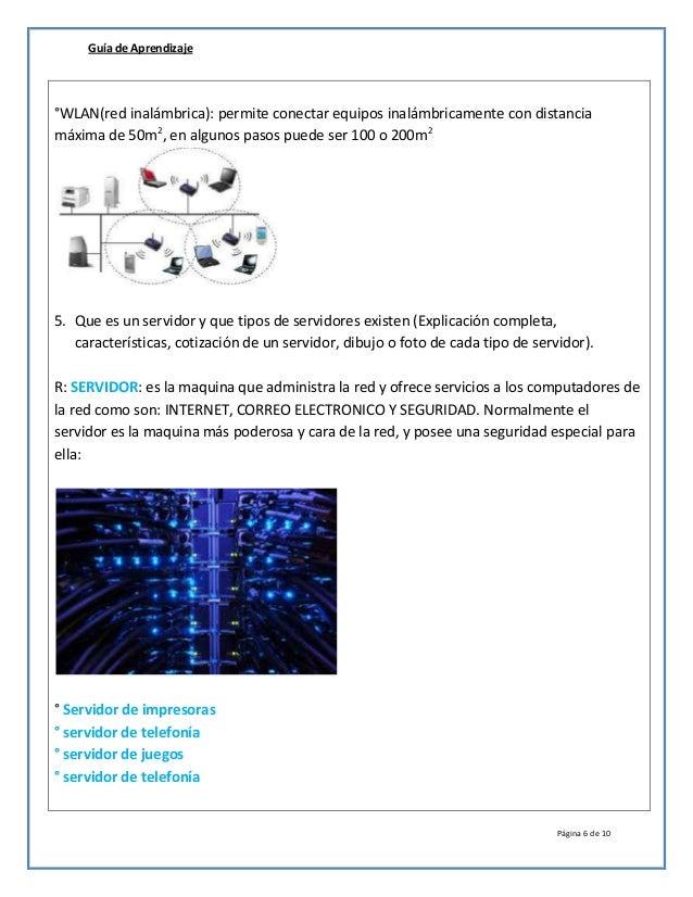 Guía de Aprendizaje Página 6 de 10 °WLAN(red inalámbrica): permite conectar equipos inalámbricamente con distancia máxima ...