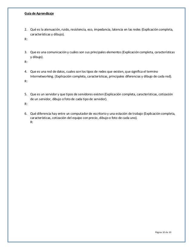 Guía de Aprendizaje Página 10 de 10 2. Qué es la atenuación, ruido, resistencia, eco, impedancia, latencia en las redes (E...