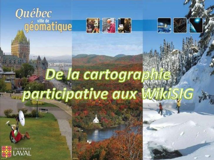 De la cartographie participative aux WikiSIG<br />