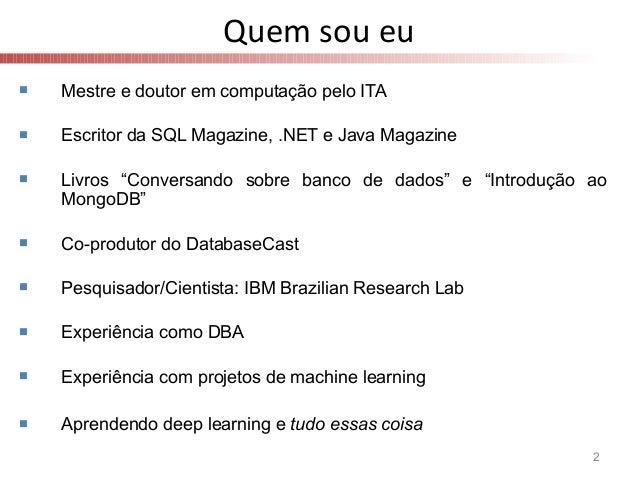 O papel do DBA no mundo de ciência de dados e machine learning - Mauro Pichiliani Slide 2