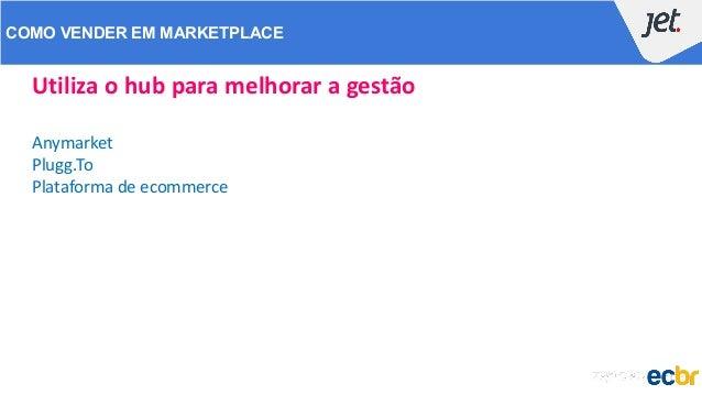 COMO VENDER EM MARKETPLACE Utiliza o hub para melhorar a gestão Anymarket Plugg.To Plataforma de ecommerce