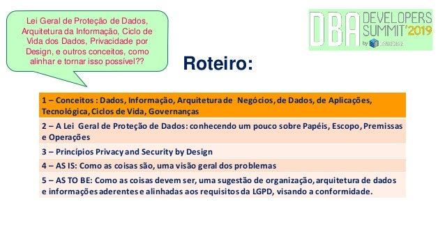 Arquitetando seus dados na prática para a LGPD - Alessandra Martins Slide 2