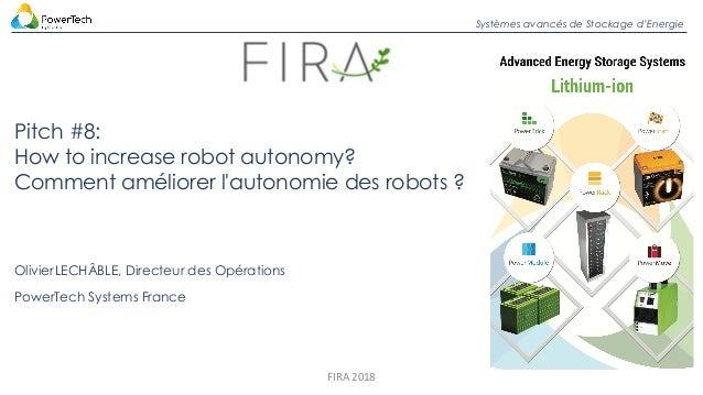 Systèmes avancés de Stockage d'Energie Pitch #8: How to increase robot autonomy? Comment améliorer l'autonomie des robots ...