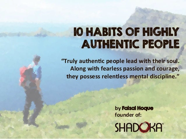 "by  Faisal Hoque founder  of: 10 HABITS OF HIGHLY AUTHENTIC PEOPLE ""Truly  authen2c  people  lead  with  their  soul.   Al..."