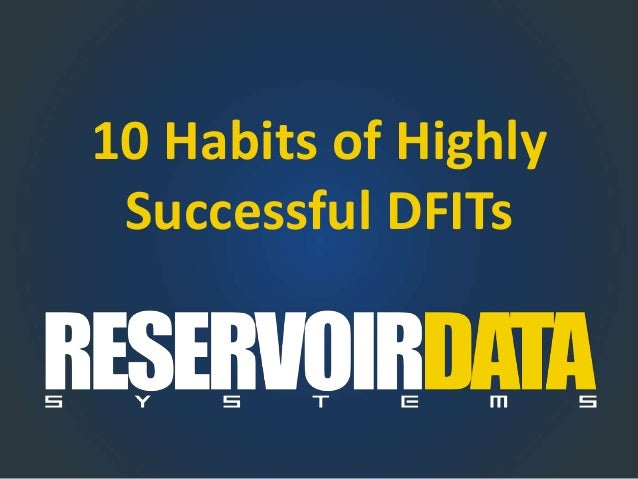10 Habits of Highly Successful DFITs