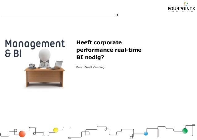 Heeft corporate performance real-time BI nodig? Door: Gerrit Versteeg