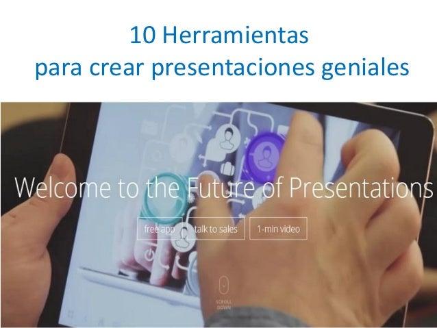 10 Herramientas  para crear presentaciones geniales