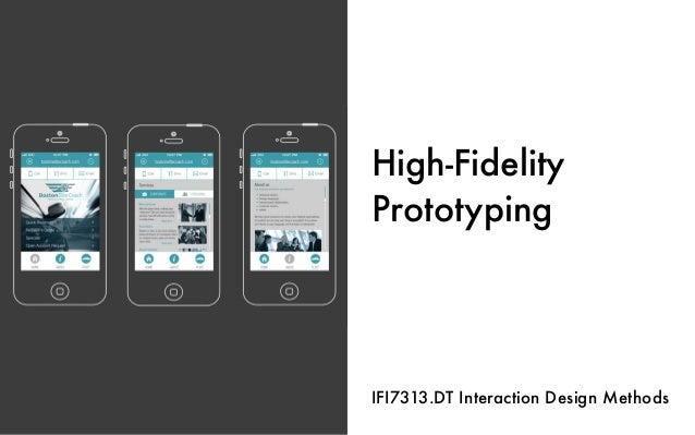 High-Fidelity Prototyping IFI7313.DT Interaction Design Methods