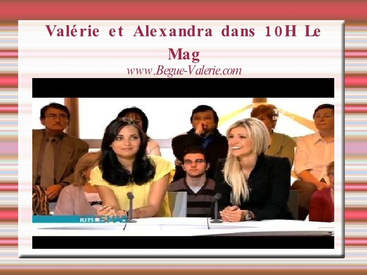 Valérie et Alexandra dans 10H Le Mag www.Begue-Valerie.com