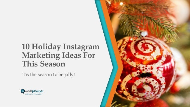 10 Holiday Instagram Marketing Ideas For This Season Tis The To Be Jolly